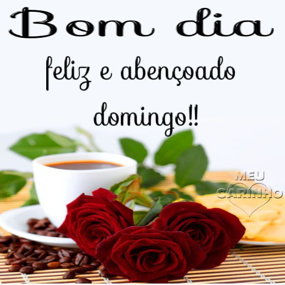 Bom dia, feliz e abençoado domingo!