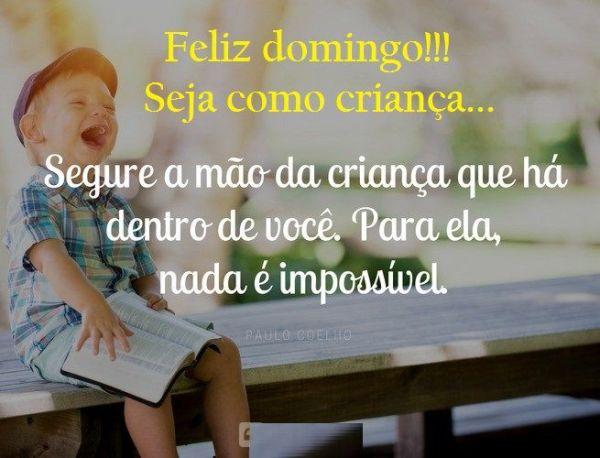 Bom dia Que Deus te abençoe feliz domingo, Seja como criança!