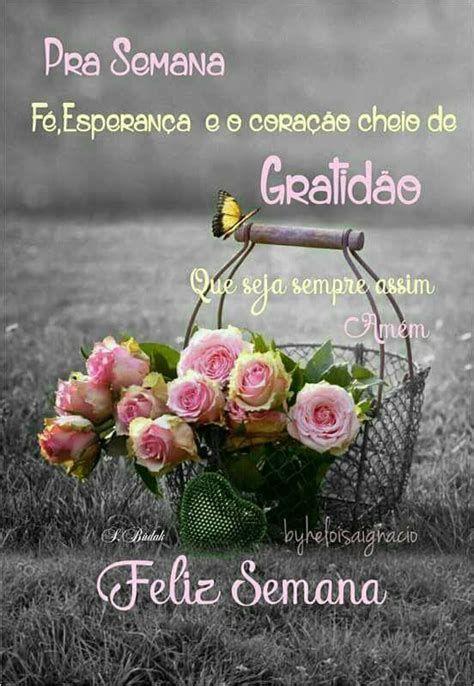 Que a semana seja de fé, esperança e gratidão