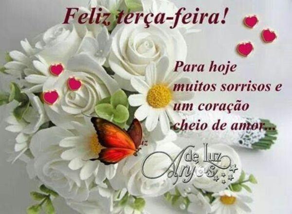 Feliz terça-feira com muitos sorrisos e um coração cheio de amor