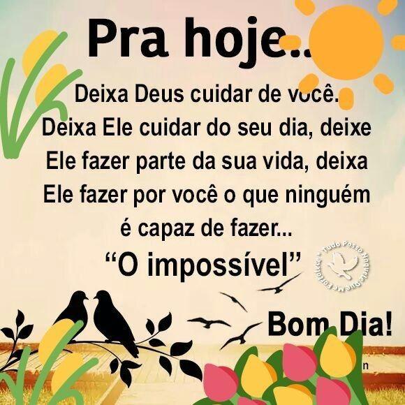 Bom dia desejo que Deus cuide do seu dia! E que a sua vida seja super feliz e abençoada