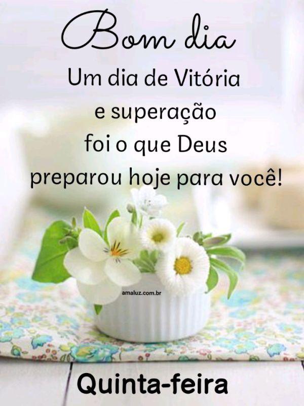 Bom dia Deus preparou um dia de Vitória