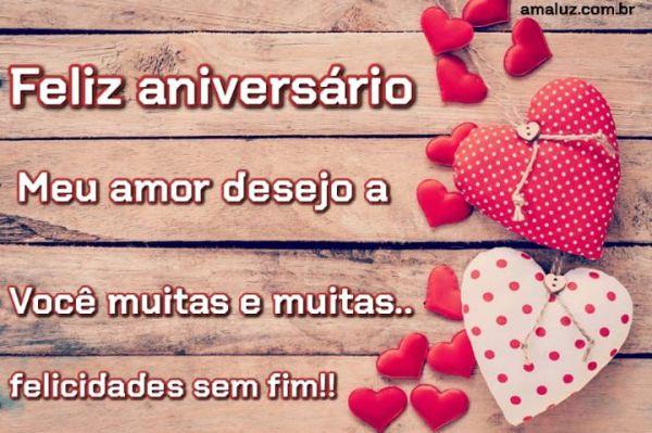 Feliz aniversário meu amor te desejo muitas e muitas felicidades