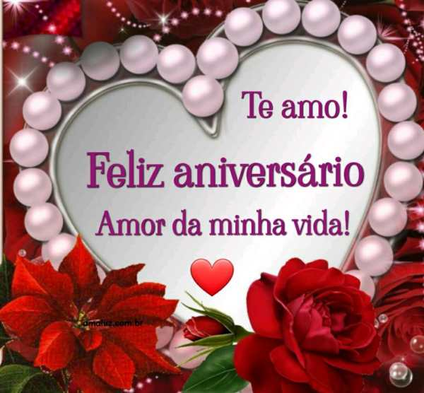feliz aniversario amor da minha vida