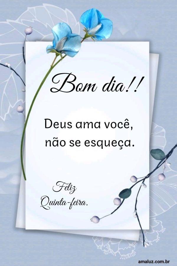 Bom dia Deus ama você não se esqueça