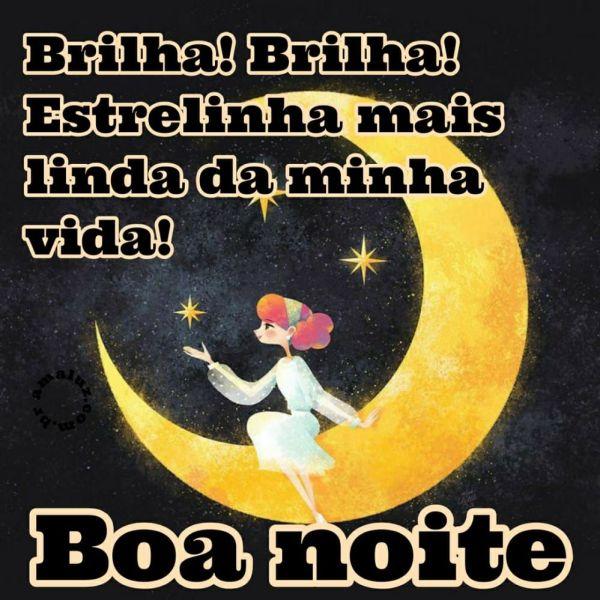 boa noite brilha brilha estrelinha mais linda da minha vida