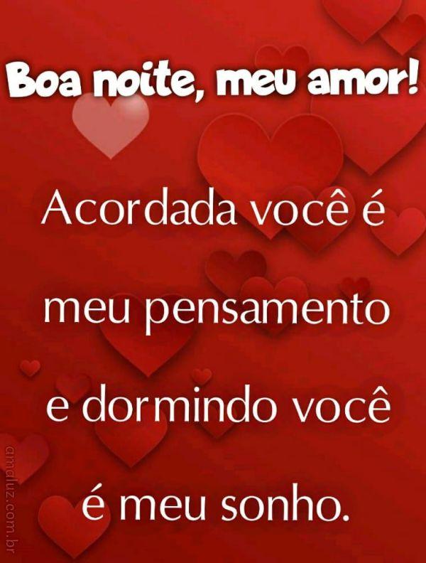 boa noite meu amor você sendo meu pensamento e meu sonho