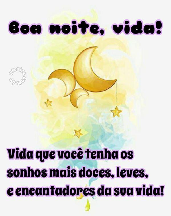 boa noite vida que você tenha sonhos doces e leves