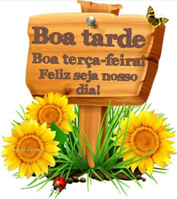 boa tarde boa terça feira feliz seja nosso dia