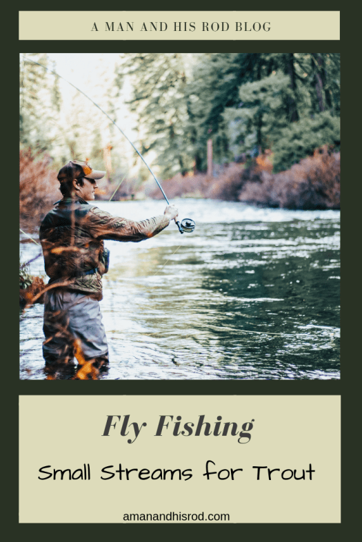 man fly fishing small streams for trout