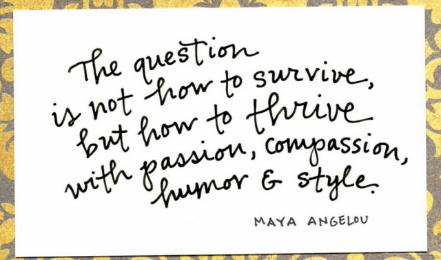 Maya Angelou thrive quote