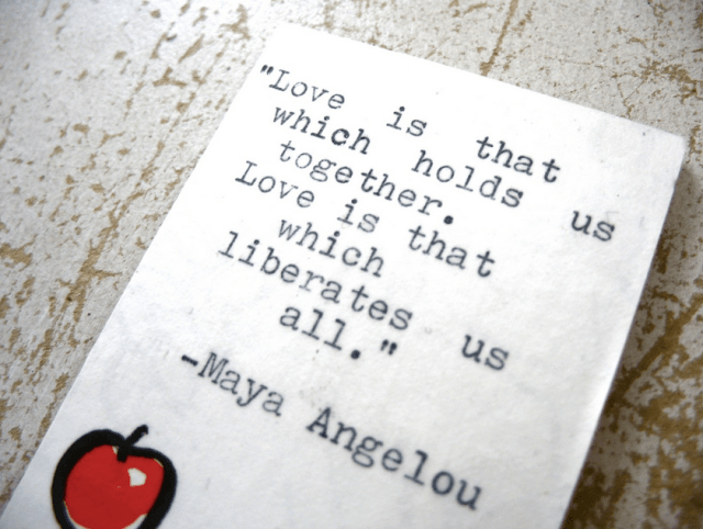 Maya Angelou love2 quote