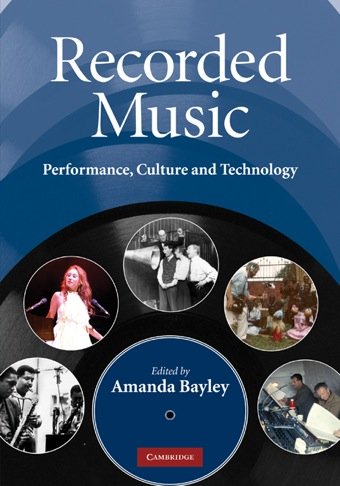 Recorded Music Performance, Culture and Technology