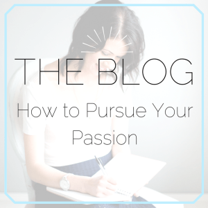 How to Pursue Your Passion