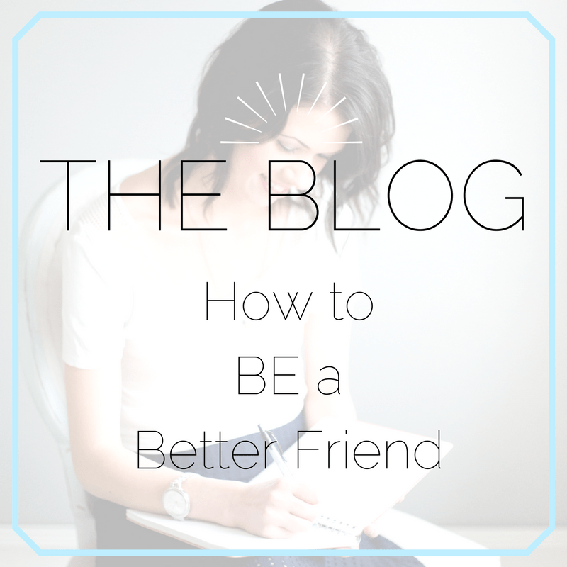 How To Be A Better Friend