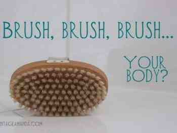 Do you dry brush your skin?