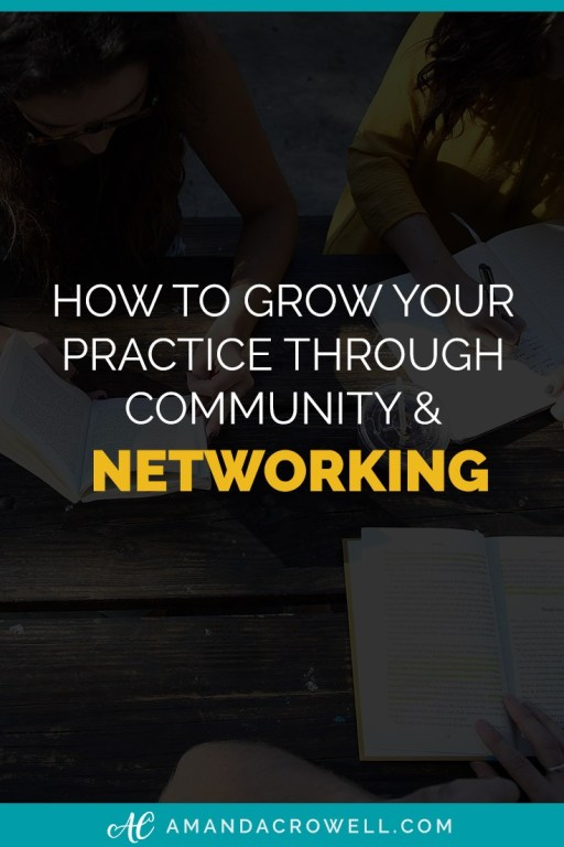 How to Grow Your Practice Through Community and Networking // Amanda Crowell