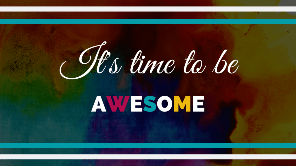 It's time to be awesome blog image