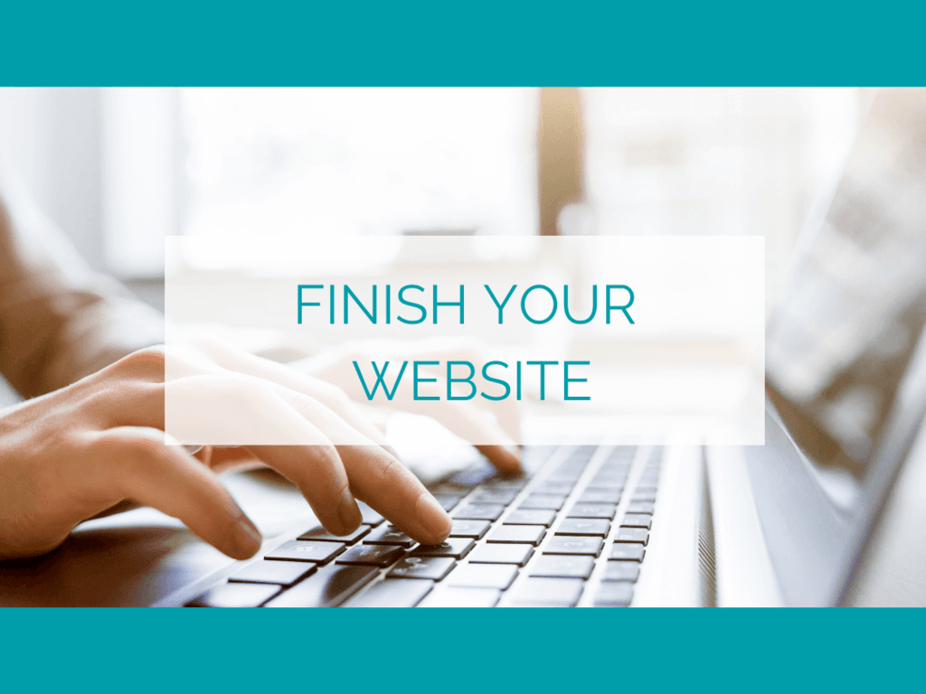 Finish Your Website