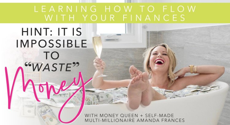 Amanda Frances vlog, wisdom drops, flow with your finances