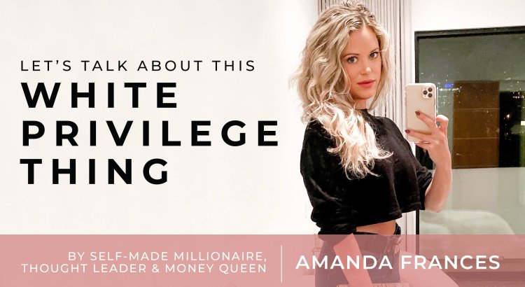 Amanda Frances riffs about white privilege in America