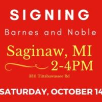 Book Signing: Saturday October 14 at the Saginaw Barnes & Noble