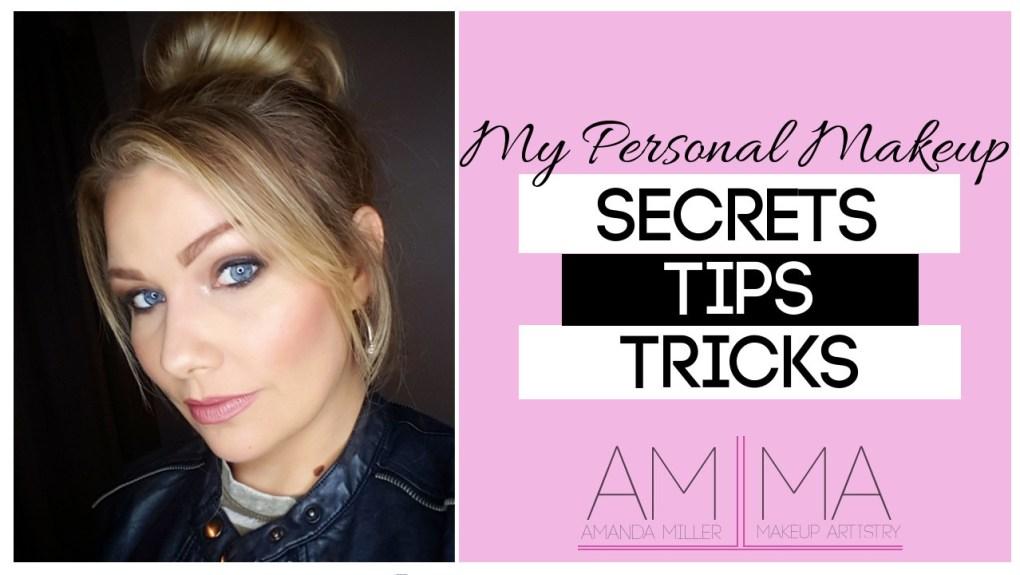 My Personal Makeup Secrets, Tips & Tricks!