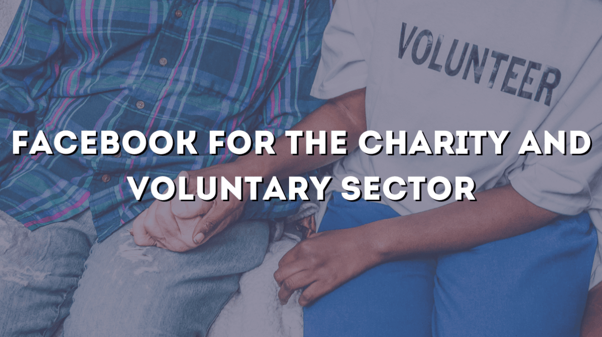 Facebook for the Charity and Voluntary Sector