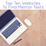 Ten Places to Find Mentor Texts