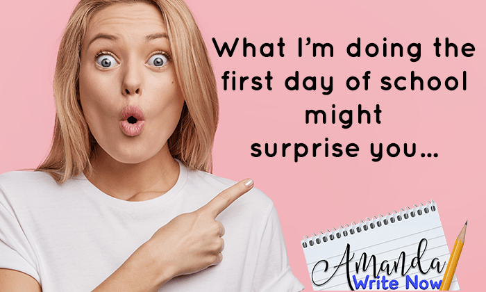 What I'm doing the very first day of school might surprise you…and why you should try it too.