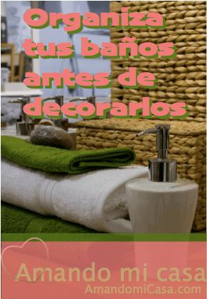 Organiza tus baños antes de decorarlos
