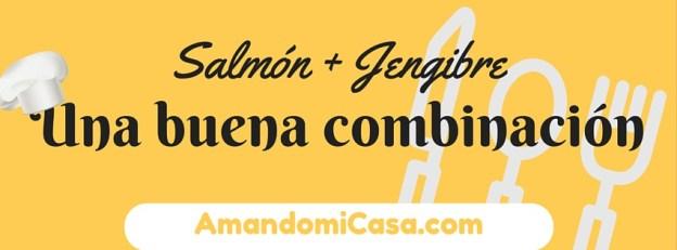 Salmón + Jengibre