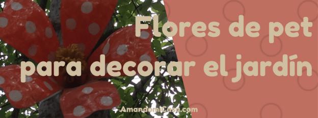 Flores de pet para decorar el jardín