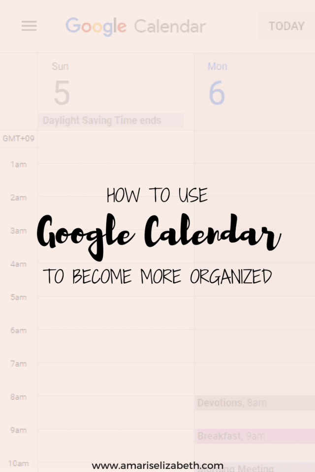 How To Use Google Calendar To Become More Organized 3