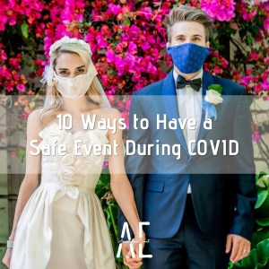 10 Ways to Have a Safe Event During COVID