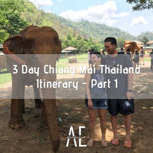 3 Day Chiang Mai Thailand Itinerary - Part 1
