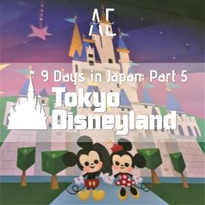 9 Days in Japan: Part 5 – Tokyo Disneyland