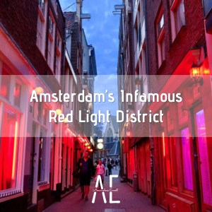 Amsterdam's Infamous Red Light District