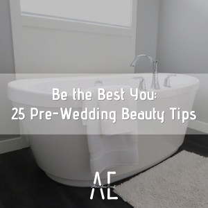 Be-The-Best-You-25-Pre-Wedding-Beauty-Tips