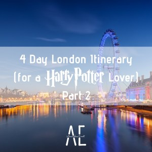 4 Day London Itinerary (for a Harry Potter Lover) – Part Two