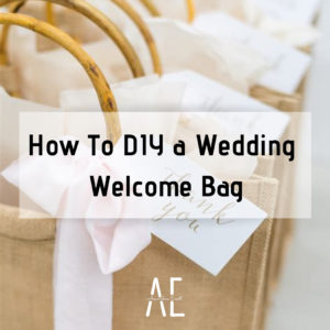 How to DIY a Wedding Welcome Bag