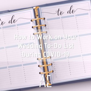 How to Work on Your Wedding To-Do List During COVID-19