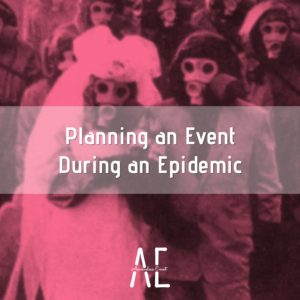 Planning an Event During an Epidemic