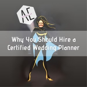 Why-You-Should-Hire-a-Certified-Wedding-Planner