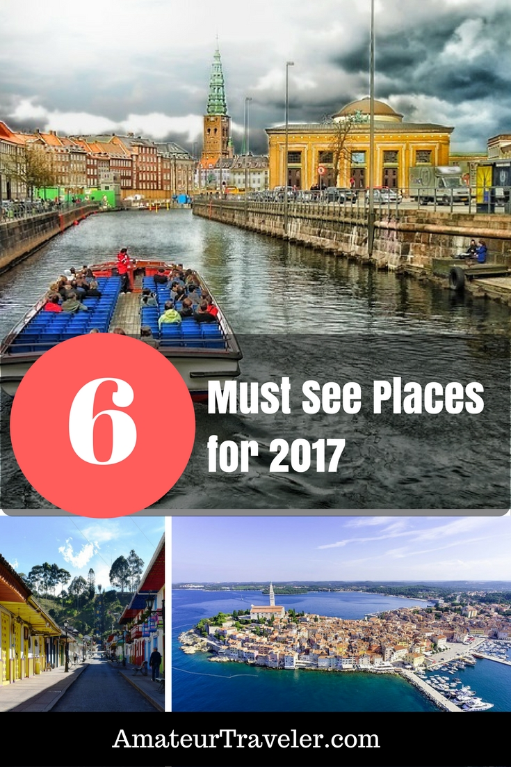 6 Amazing Must See Places for 2017 - Great Travel Destinations