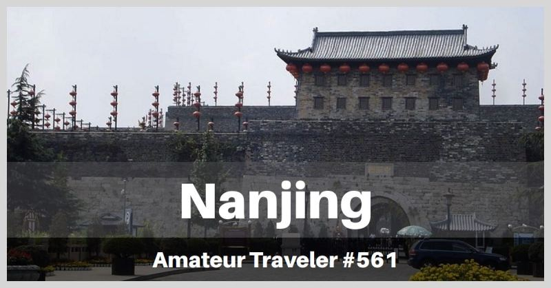 Travel to Nanjing, China - what to do, se and eat (Podcast)