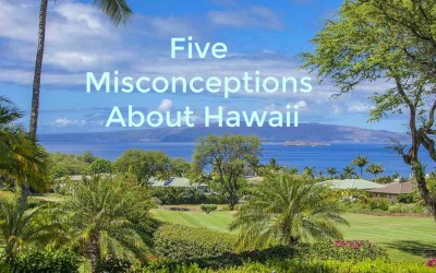 5 Misconceptions About Hawaii