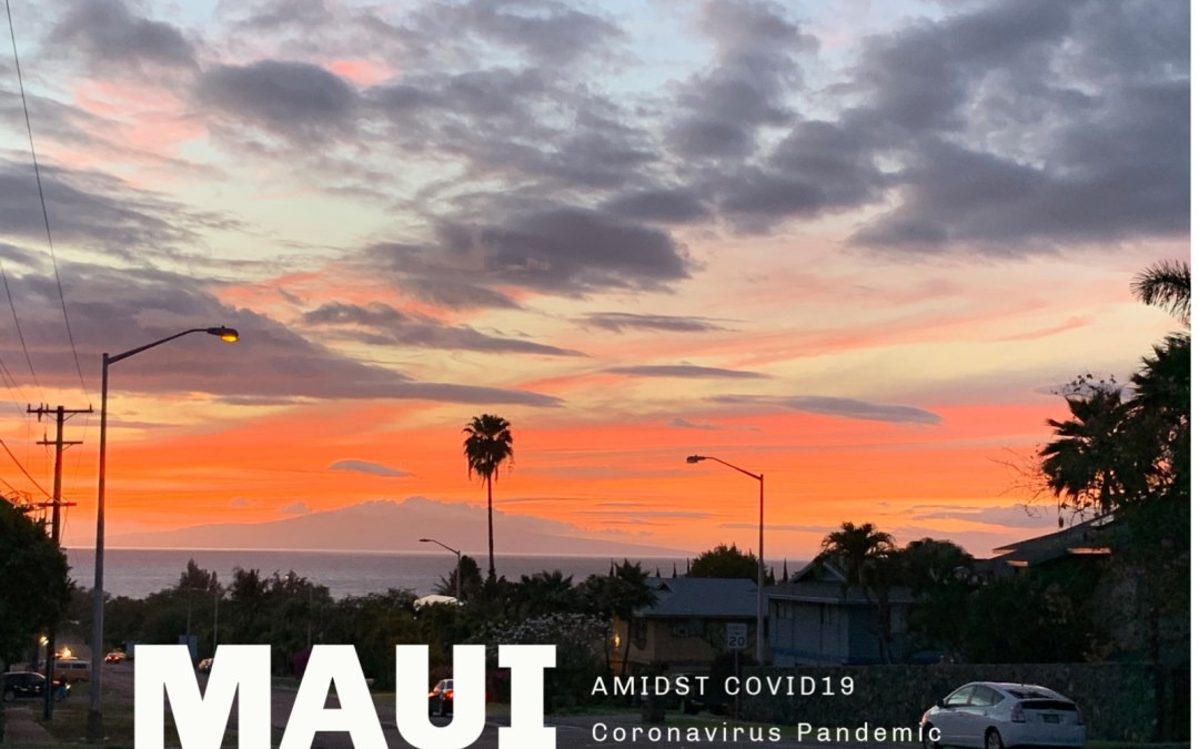 Maui In The Midst of Coronavirus Pandemic