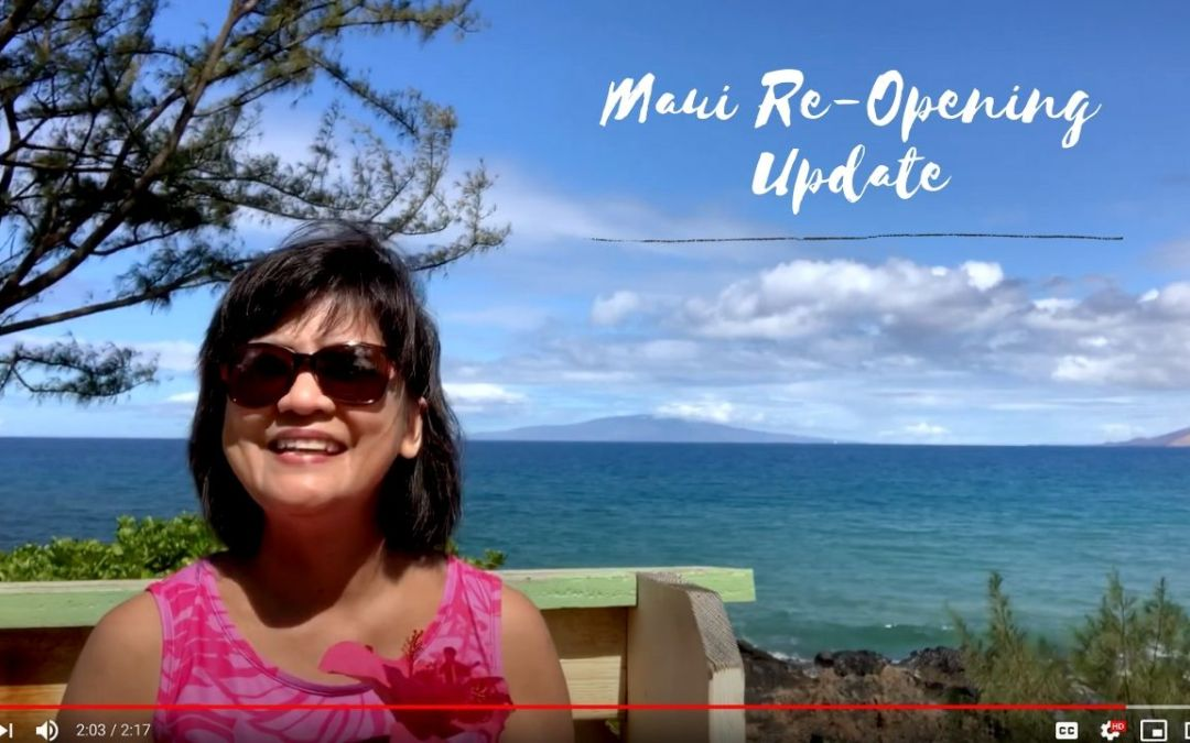 Maui Re-Opening Update July 2020  (Aug., Sept. or When Is It Really?)