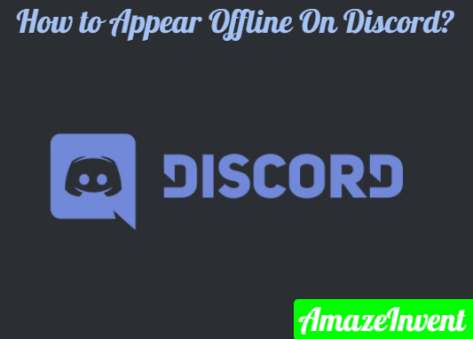 How to Appear Offline On Discord? [ Guide ]